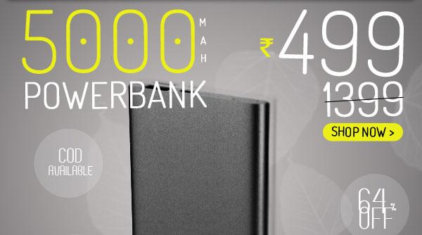 5000 Mah Powerbank Rs.499   Shop Now >